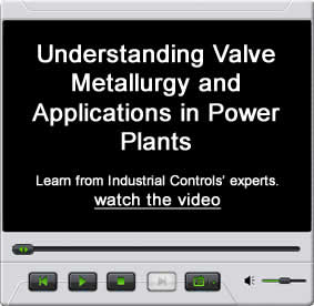 Understanding Valve Metallurgy and Applications in Power Plants